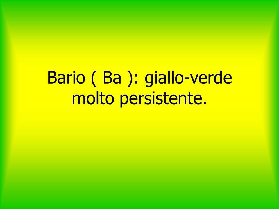 Bario ( Ba ): giallo-verde molto persistente.