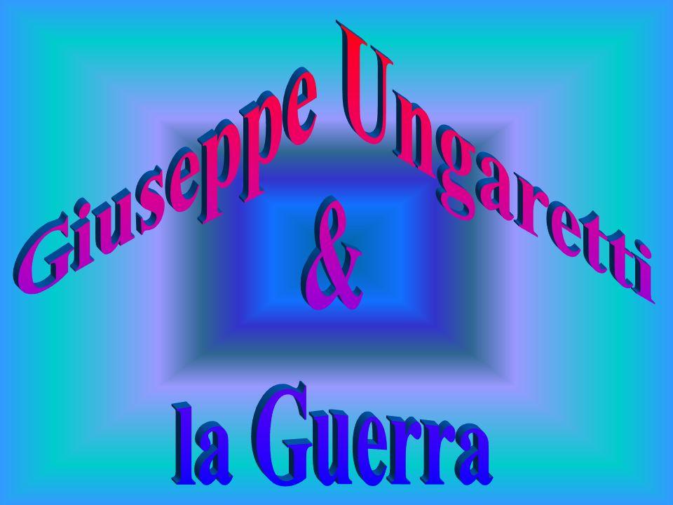 Giuseppe Ungaretti & la Guerra