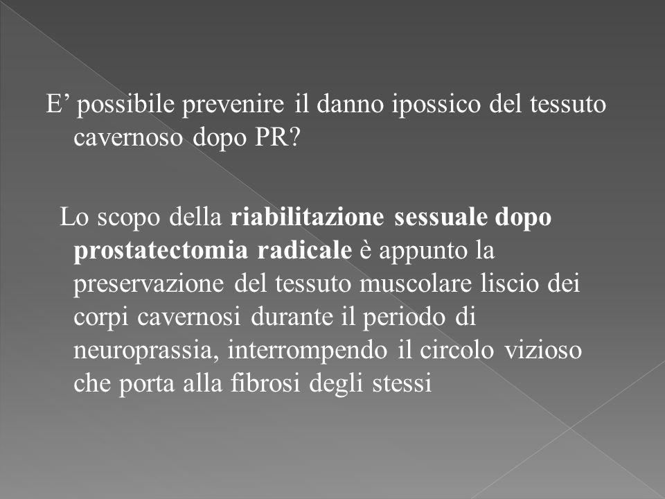 E' possibile prevenire il danno ipossico del tessuto cavernoso dopo PR