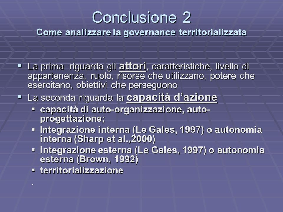 Conclusione 2 Come analizzare la governance territorializzata