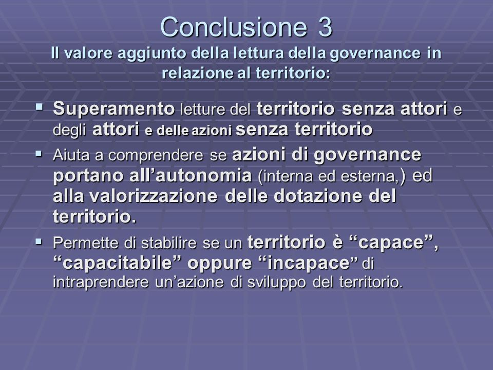 Conclusione 3 Il valore aggiunto della lettura della governance in relazione al territorio: