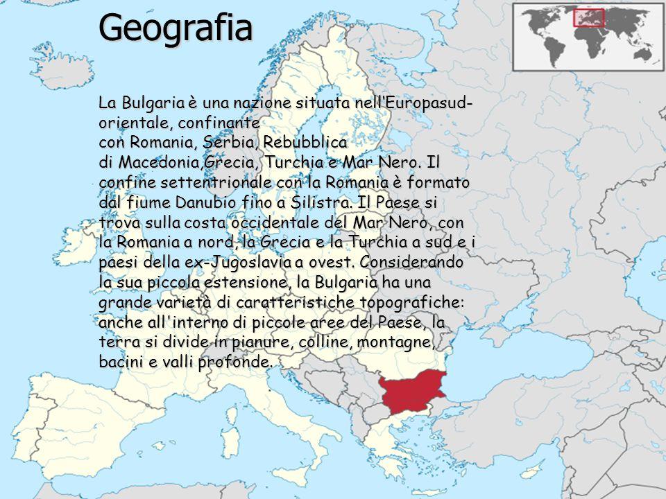Geografia La Bulgaria è una nazione situata nell'Europasud-orientale, confinante con Romania, Serbia, Rebubblica.