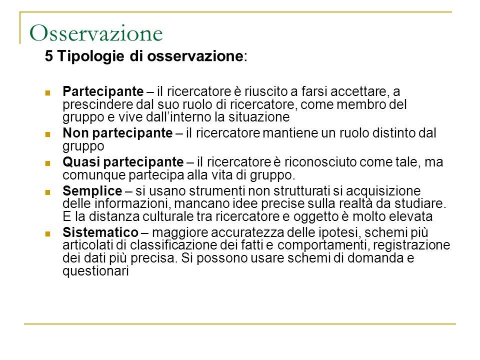Osservazione 5 Tipologie di osservazione: