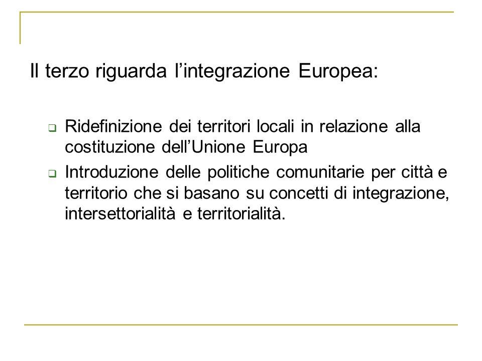Il terzo riguarda l'integrazione Europea: