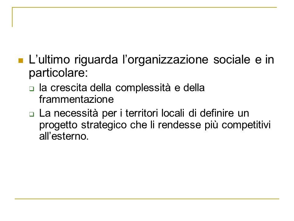 L'ultimo riguarda l'organizzazione sociale e in particolare: