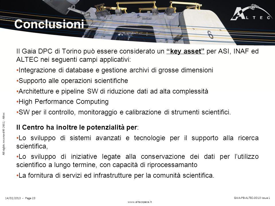 Conclusioni Il Gaia DPC di Torino può essere considerato un key asset per ASI, INAF ed ALTEC nei seguenti campi applicativi: