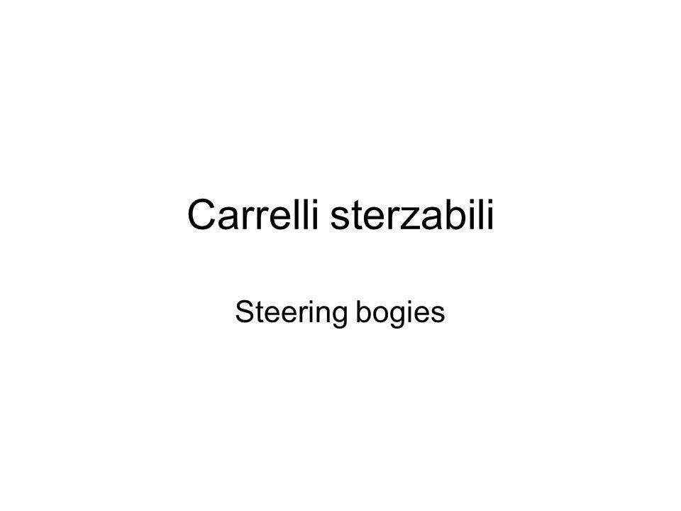 Carrelli sterzabili Steering bogies