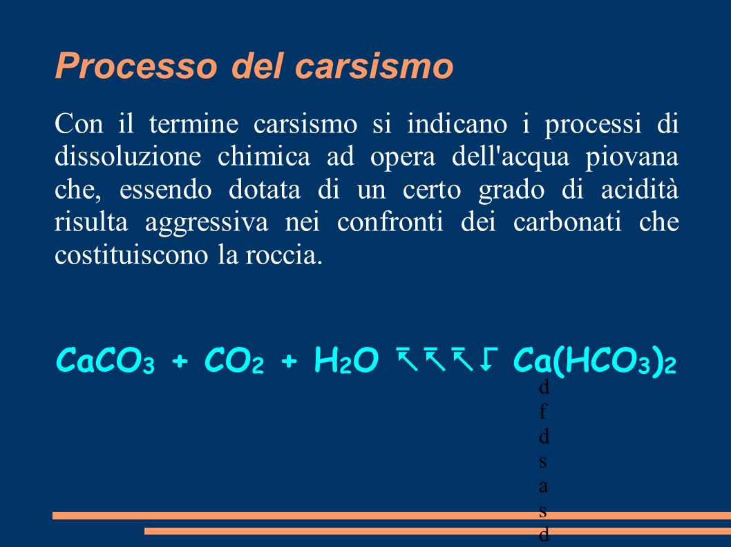 CaCO3 + CO2 + H2O ---> Ca(HCO3)2