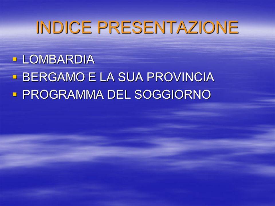 INDICE PRESENTAZIONE LOMBARDIA BERGAMO E LA SUA PROVINCIA