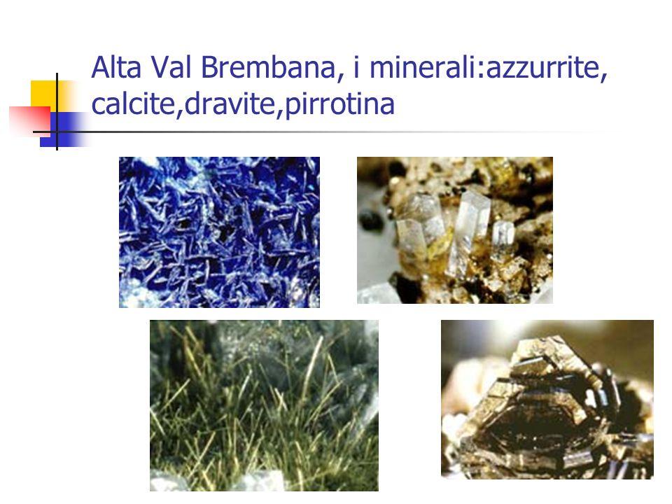 Alta Val Brembana, i minerali:azzurrite, calcite,dravite,pirrotina