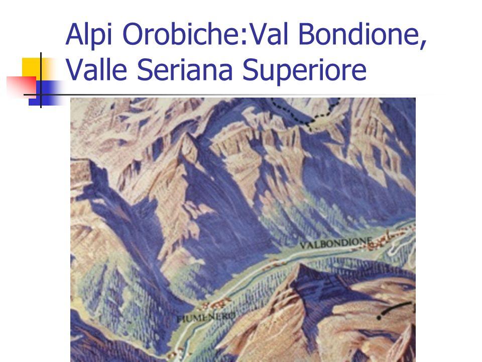 Alpi Orobiche:Val Bondione, Valle Seriana Superiore