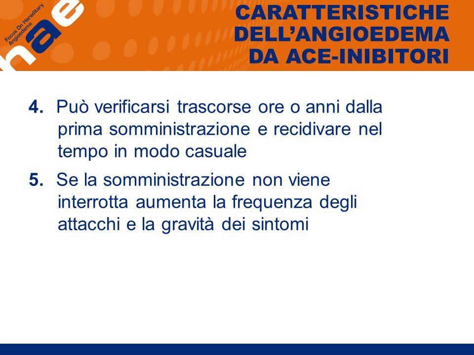 CARATTERISTICHE DELL'ANGIOEDEMA DA ACE-INIBITORI