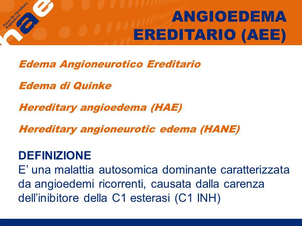 ANGIOEDEMA EREDITARIO (AEE) DEFINIZIONE