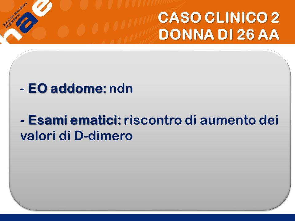 CASO CLINICO 2 DONNA DI 26 AA