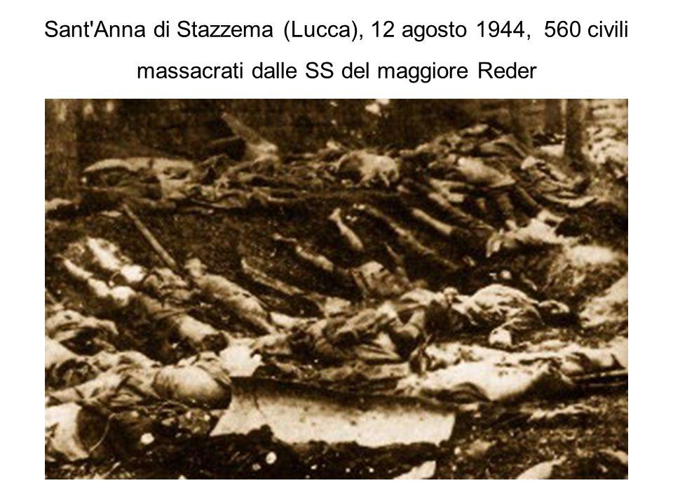 Sant Anna di Stazzema (Lucca), 12 agosto 1944, 560 civili massacrati dalle SS del maggiore Reder