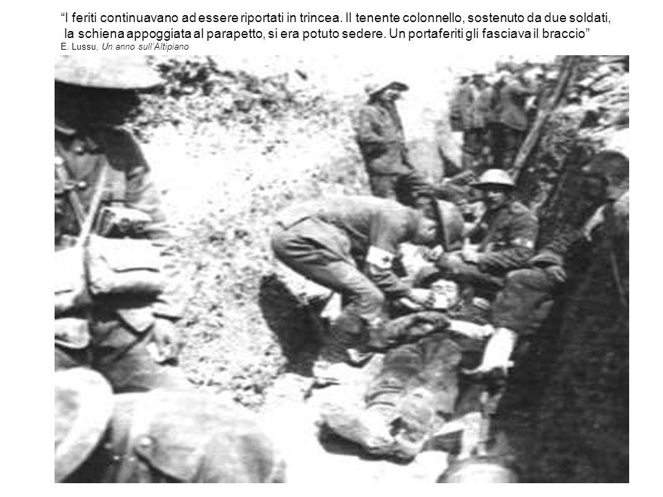 I feriti continuavano ad essere riportati in trincea