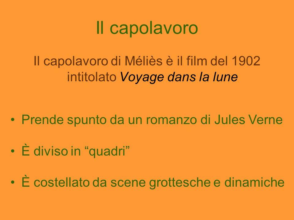 Il capolavoro Il capolavoro di Méliès è il film del 1902 intitolato Voyage dans la lune. Prende spunto da un romanzo di Jules Verne.
