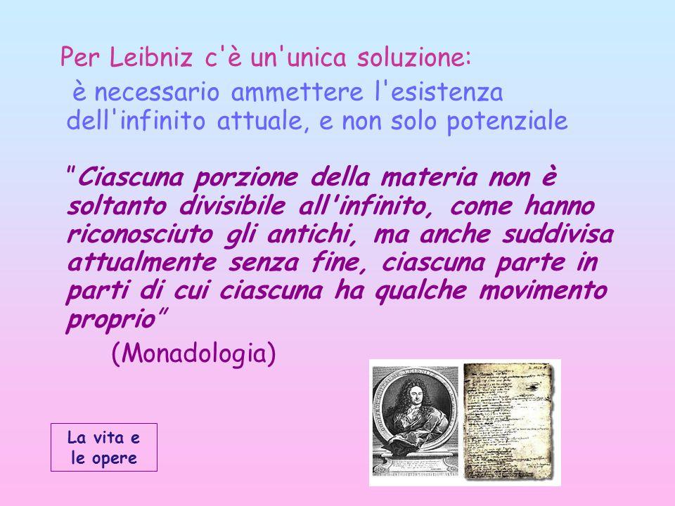 Per Leibniz c è un unica soluzione:
