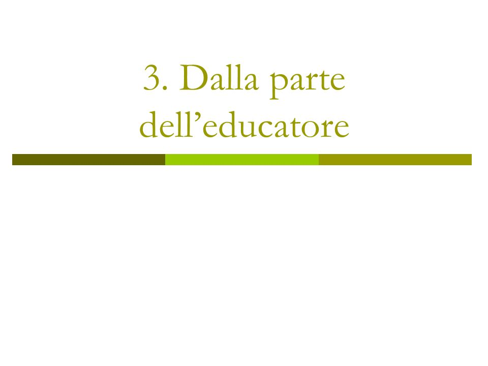 3. Dalla parte dell'educatore