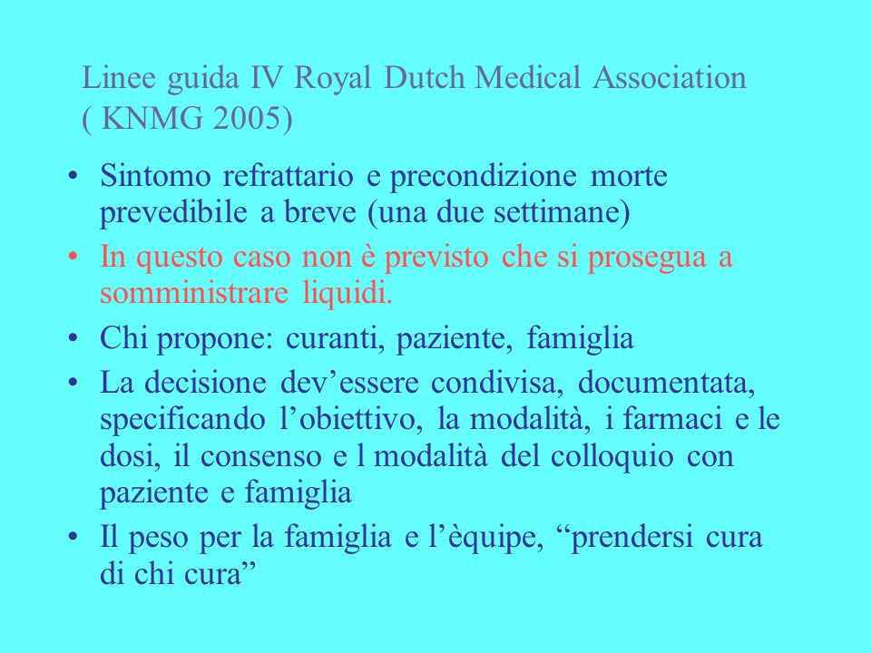 Linee guida IV Royal Dutch Medical Association ( KNMG 2005)