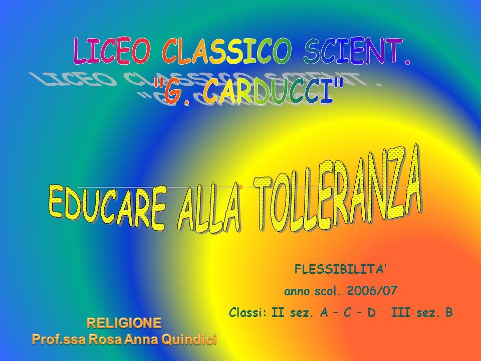 LICEO CLASSICO SCIENT. G. CARDUCCI EDUCARE ALLA TOLLERANZA