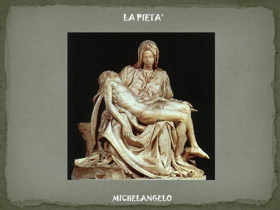 LA PIETA' MICHELANGELO