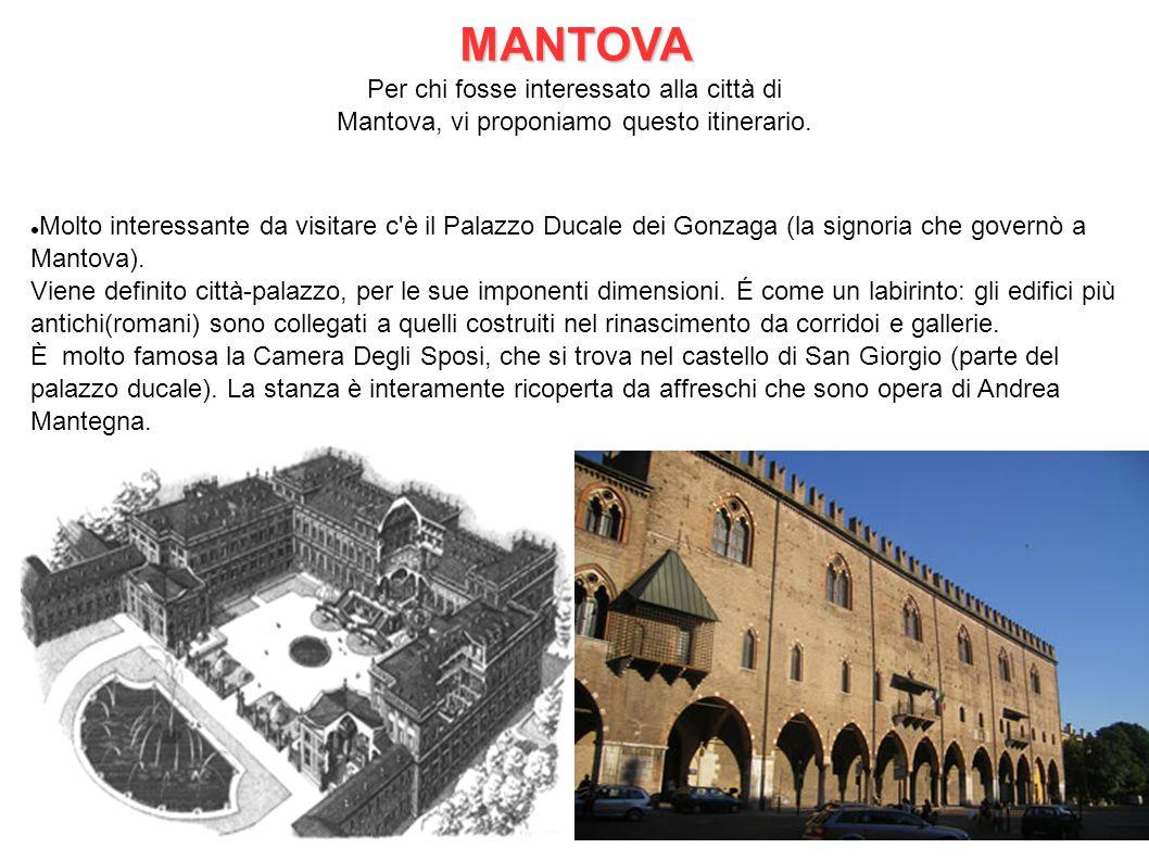 MANTOVA Per chi fosse interessato alla città di Mantova, vi proponiamo questo itinerario.