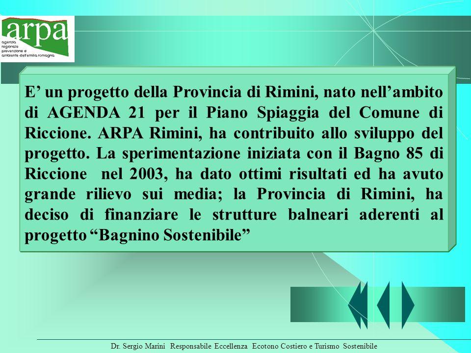 E' un progetto della Provincia di Rimini, nato nell'ambito di AGENDA 21 per il Piano Spiaggia del Comune di Riccione.