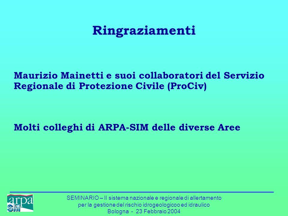 Ringraziamenti Maurizio Mainetti e suoi collaboratori del Servizio Regionale di Protezione Civile (ProCiv)