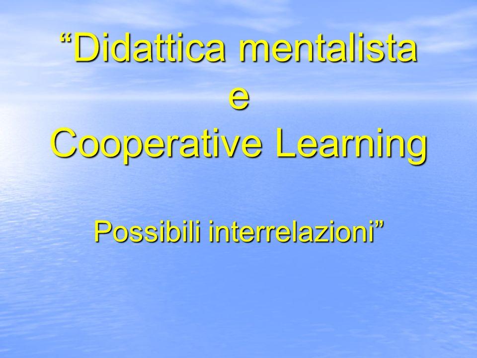 Didattica mentalista e Cooperative Learning Possibili interrelazioni