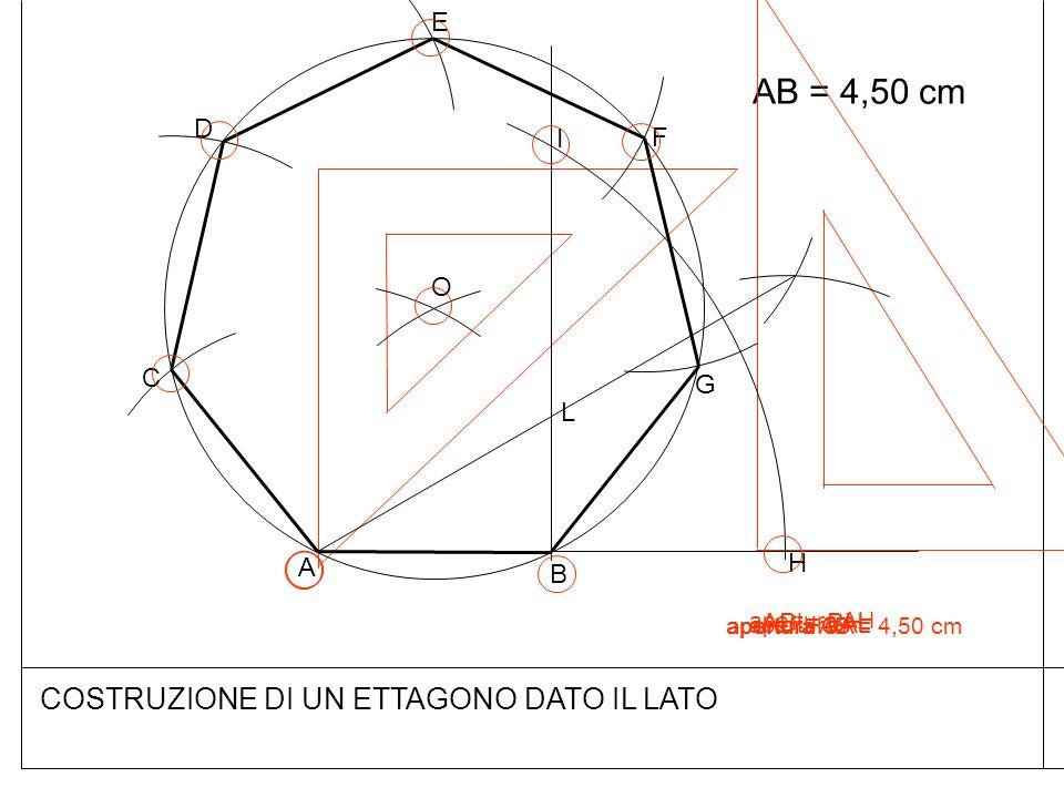 AB = 4,50 cm COSTRUZIONE DI UN ETTAGONO DATO IL LATO E D I F O C G L H