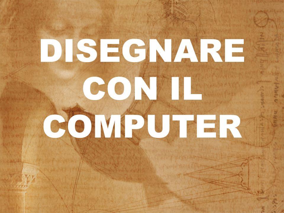DISEGNARE CON IL COMPUTER
