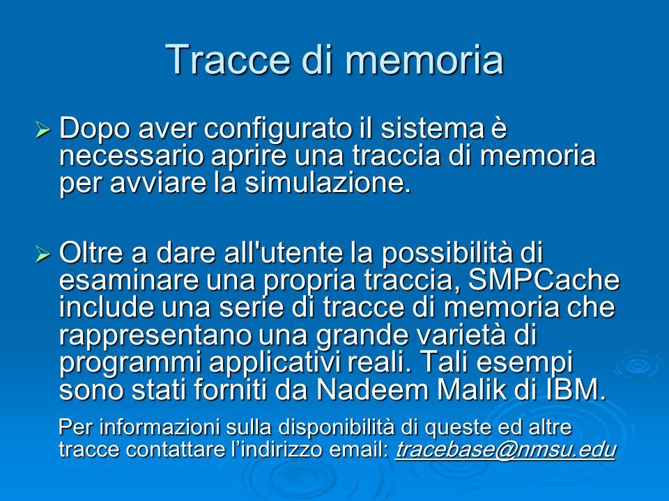 Tracce di memoria Dopo aver configurato il sistema è necessario aprire una traccia di memoria per avviare la simulazione.