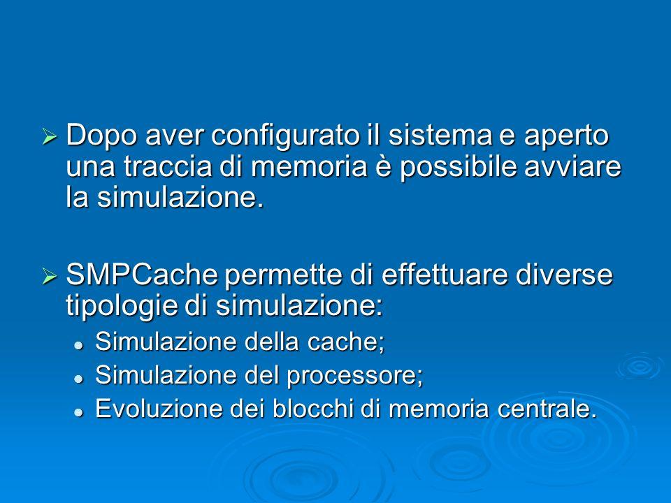 SMPCache permette di effettuare diverse tipologie di simulazione:
