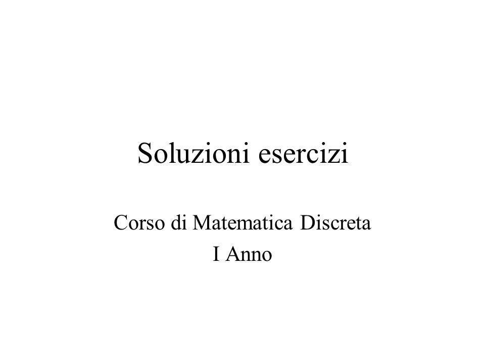 Corso di Matematica Discreta I Anno
