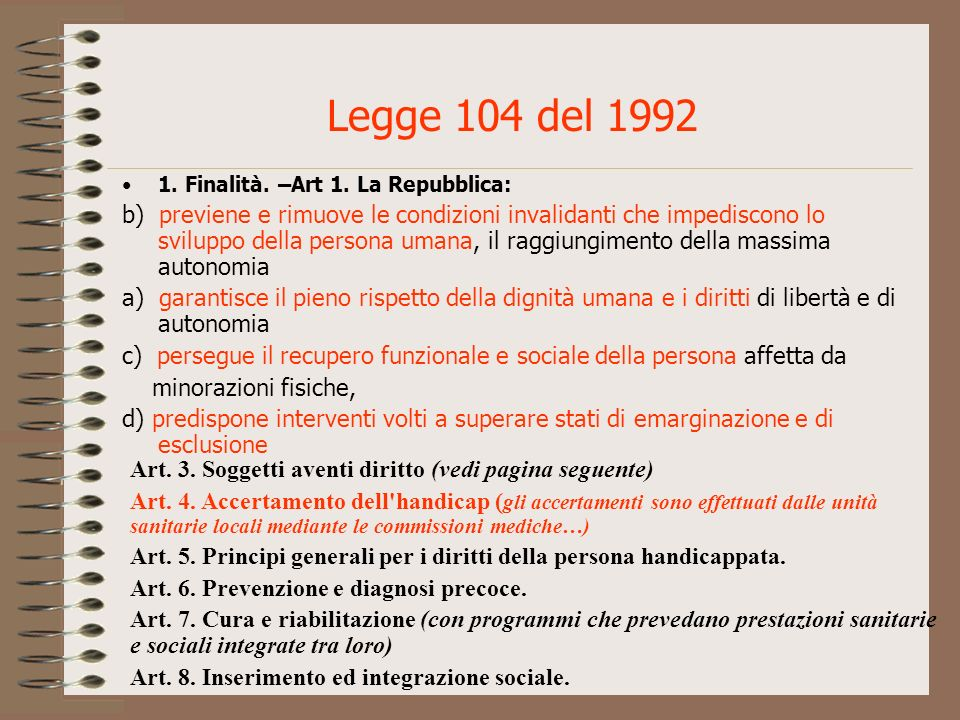 Legge 104 del 19921. Finalità. –Art 1. La Repubblica:
