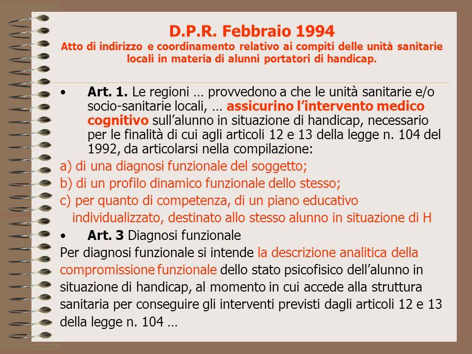 D.P.R. Febbraio 1994 Atto di indirizzo e coordinamento relativo ai compiti delle unità sanitarie locali in materia di alunni portatori di handicap.