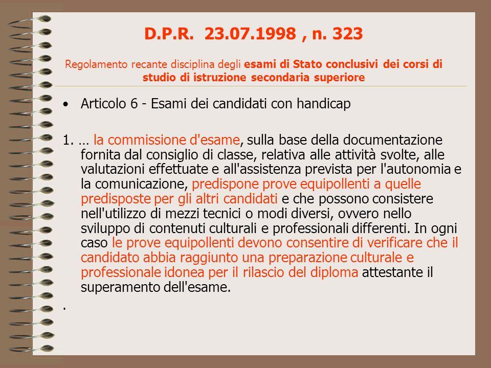 D.P.R. 23.07.1998 , n. 323 Regolamento recante disciplina degli esami di Stato conclusivi dei corsi di studio di istruzione secondaria superiore