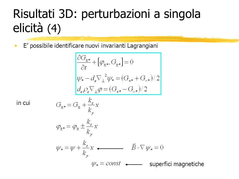 Risultati 3D: perturbazioni a singola elicità (4)