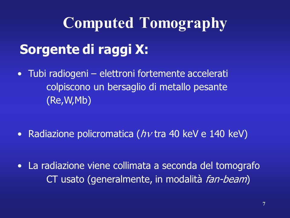 Computed Tomography Sorgente di raggi X: