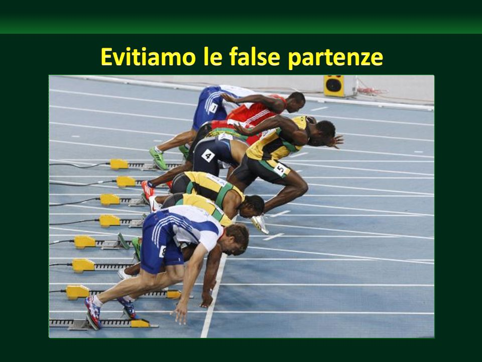 Evitiamo le false partenze