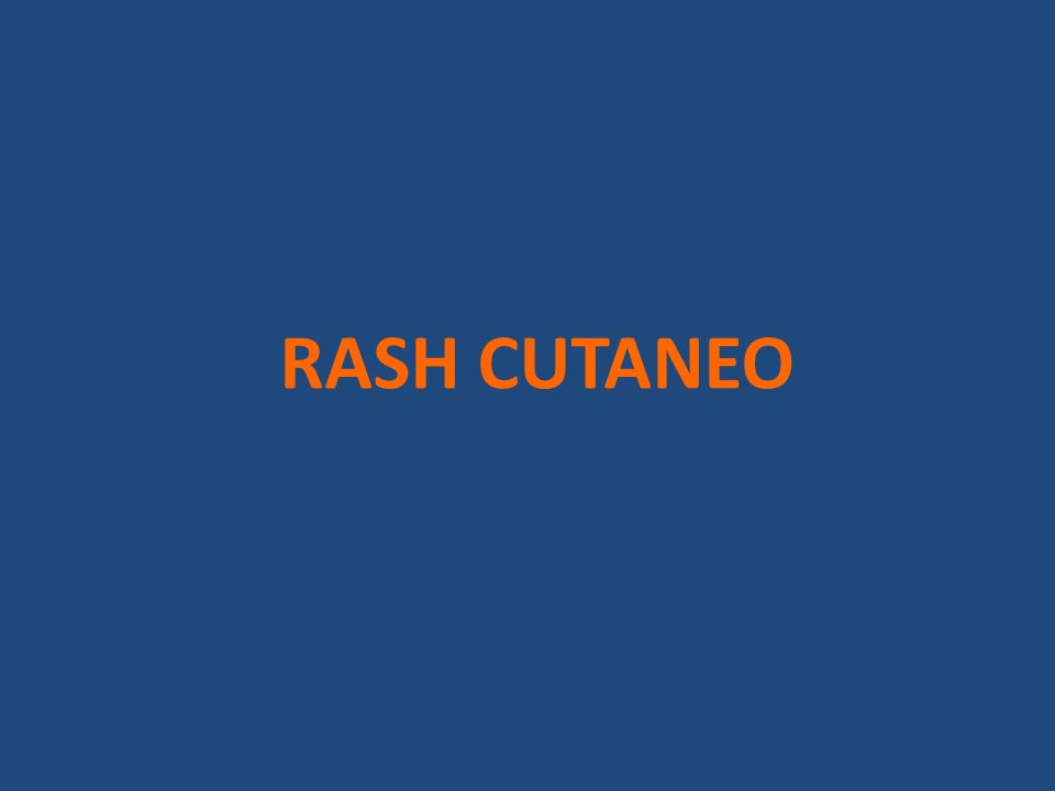 RASH CUTANEO