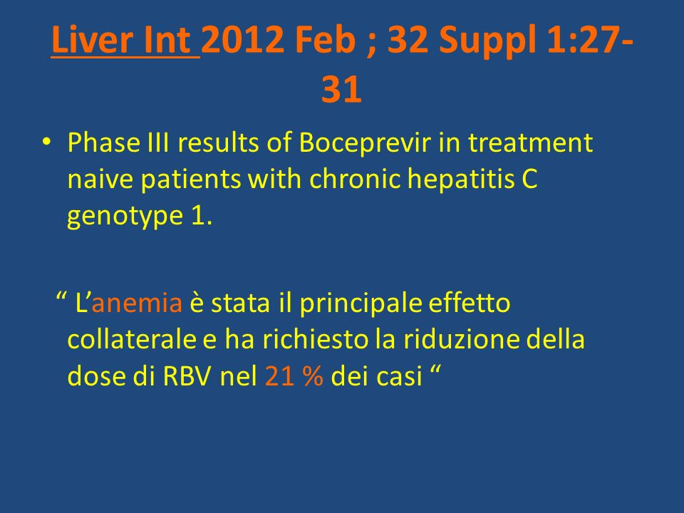 Liver Int 2012 Feb ; 32 Suppl 1:27-31 Phase III results of Boceprevir in treatment naive patients with chronic hepatitis C genotype 1.
