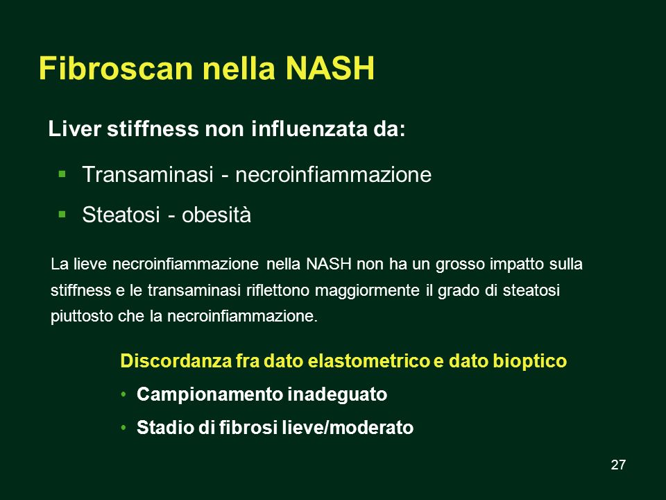 Fibroscan nella NASH Liver stiffness non influenzata da: