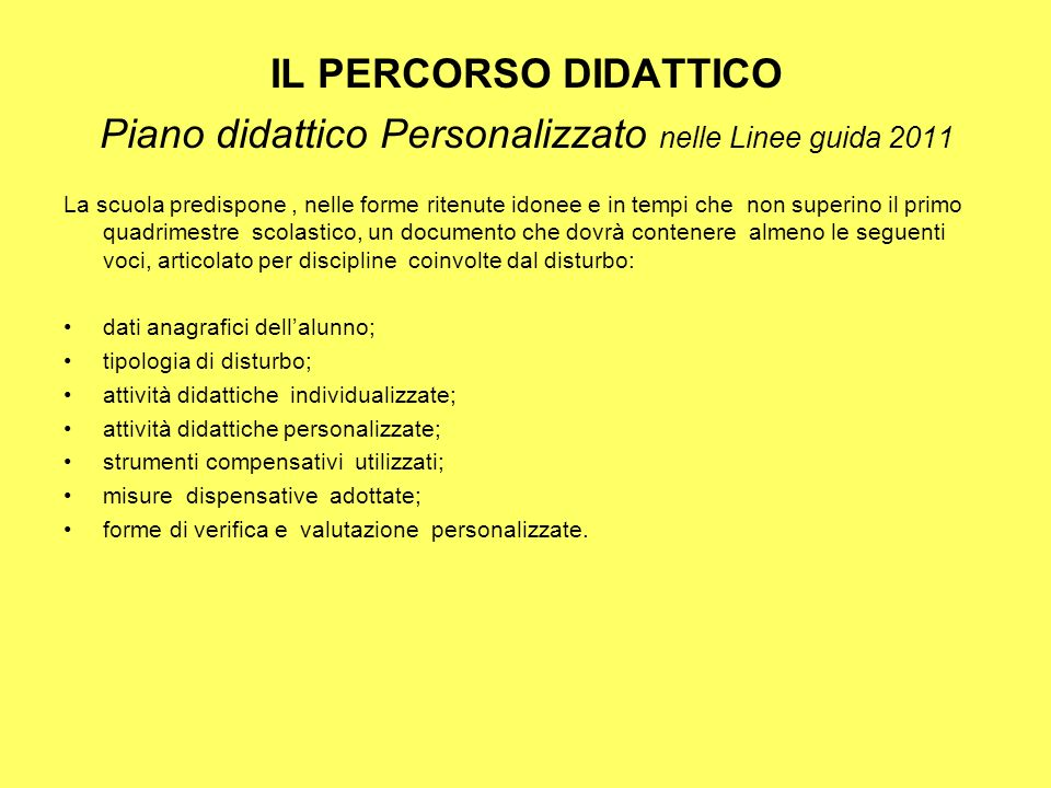 IL PERCORSO DIDATTICO Piano didattico Personalizzato nelle Linee guida 2011