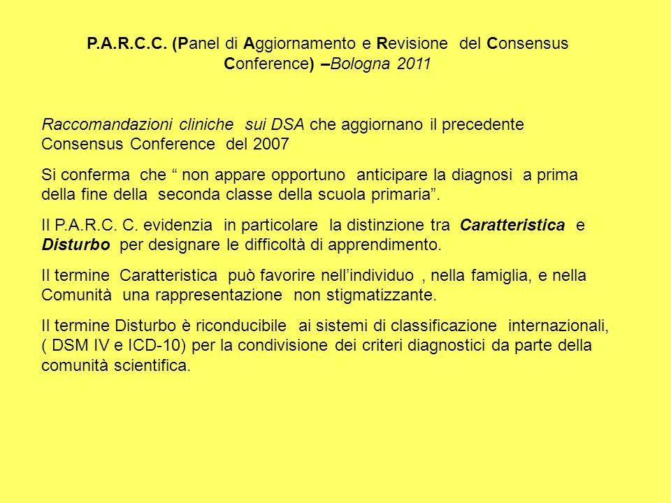 P.A.R.C.C. (Panel di Aggiornamento e Revisione del Consensus Conference) –Bologna 2011