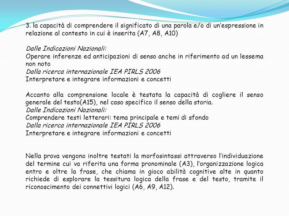 3. la capacità di comprendere il significato di una parola e/o di un'espressione in relazione al contesto in cui è inserita (A7, A8, A10)