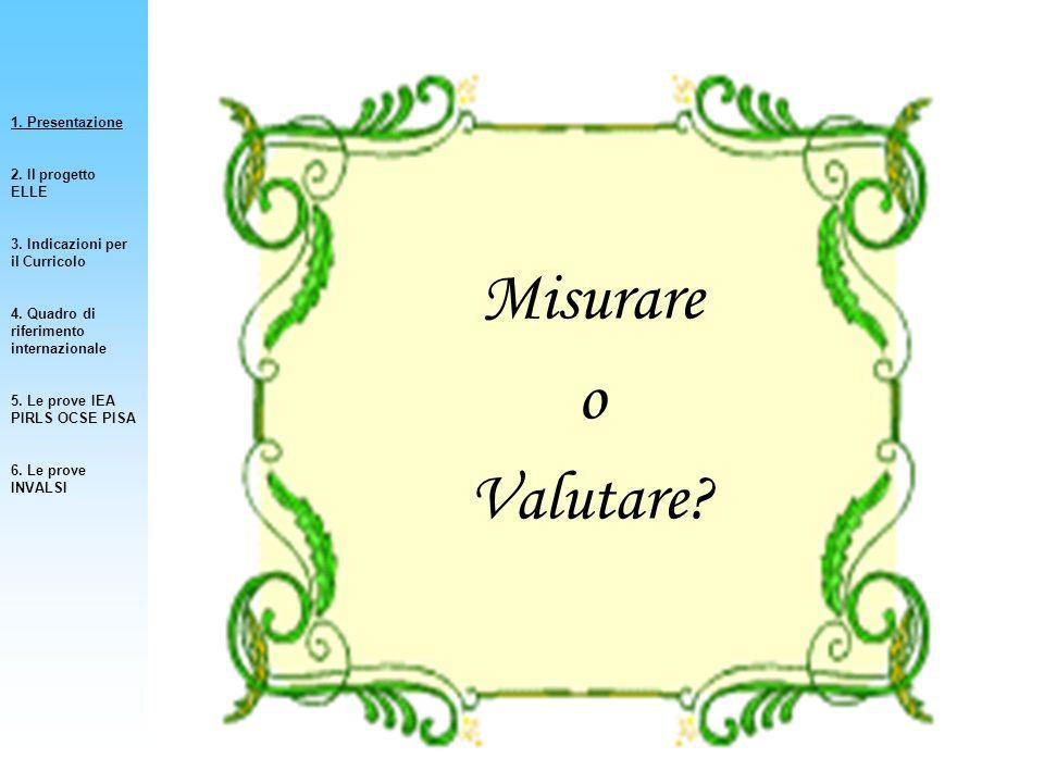 Misurare o Valutare 1. Presentazione 2. Il progetto ELLE