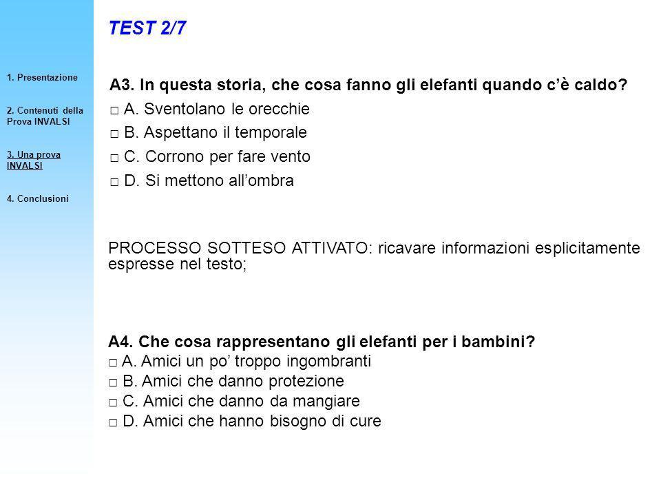 1. Presentazione 2. Contenuti della Prova INVALSI. 3. Una prova INVALSI. 4. Conclusioni. TEST 2/7.