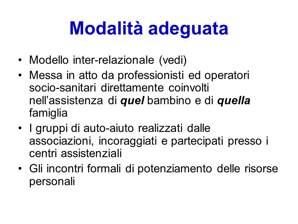 Modalità adeguata Modello inter-relazionale (vedi)